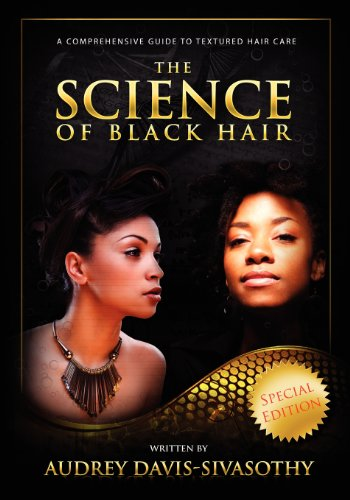 9780984518418: The Science of Black Hair: A Comprehensive Guide to Textured Hair Care, Special Edition