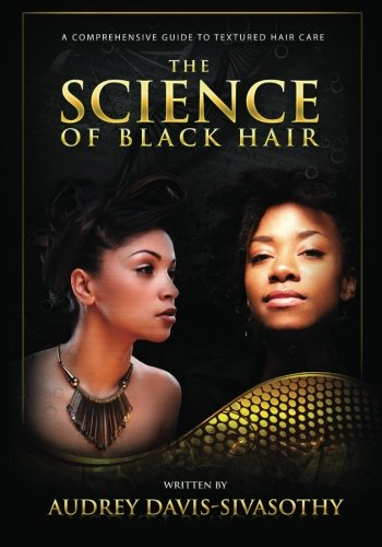 9780984518425: The Science of Black Hair: A Comprehensive Guide to Textured Hair Care