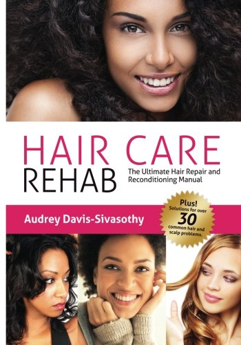 9780984518456: Hair Care Rehab: The Ultimate Hair Repair & Reconditioning Manual: 1