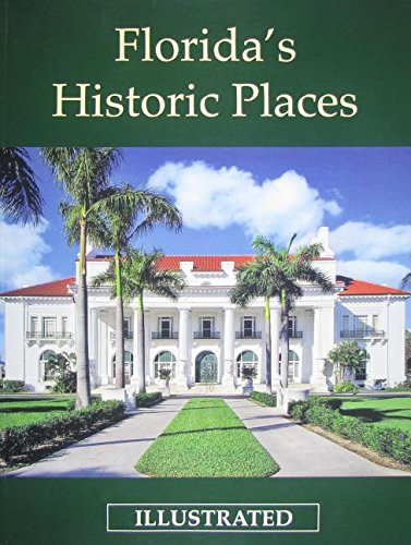Florida's Historic Places Illustrated (9780984518906) by Tim Ohr; Michael Sanders; Nevin Sitler