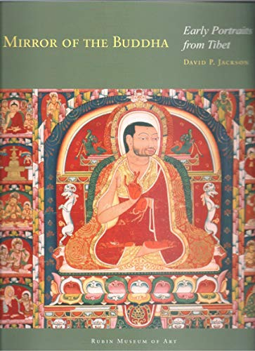 9780984519033: Mirror of the Buddha: Early Portraits from Tibet (Masterworks in Tibetan Painting, Mirror of the Buddha: Early Portraits from Tibet)