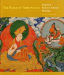 9780984519040: The Place of Provenance: Regional Styles in Tibetan Painting