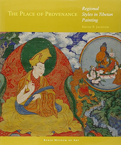 9780984519057: The Place of Provenance: Regional Styles in Tibetan Painting (Masterworks of Tibetan Painting Series)