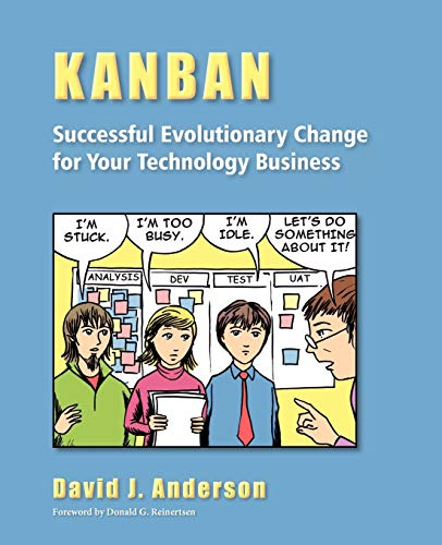 Kanban: Successful Evolutionary Change for Your Technology