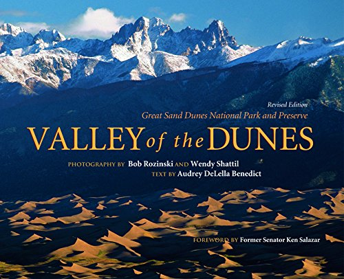 9780984525706: Valley of the Dunes: Great Sand Dunes National Park and Preserve