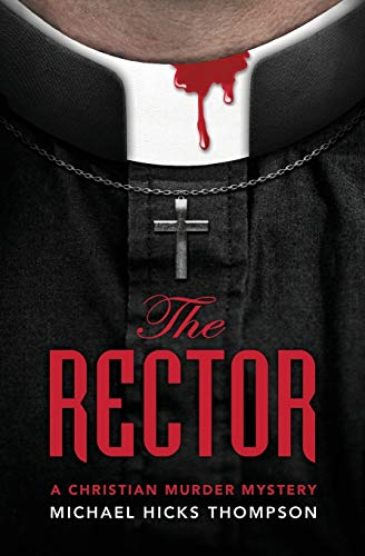9780984528264: The Rector: A Christian Murder Mystery (The Solo Ladies Bible Study Group)