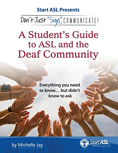 9780984529438: Don't Just Sign... Communicate!: A Student's Guide to American Sign Language and the Deaf Community