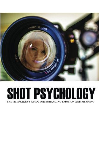 9780984530731: Shot Psychology: The Filmmaker's Guide For Enhancing Emotion And Meaning
