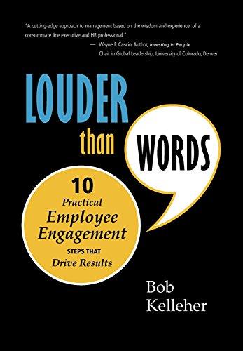Louder Than Words: Ten Practical Employee Engagement: Kelleher, Bob