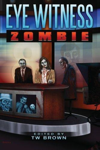 9780984537228: Eye Witness: Zombie