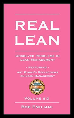 9780984540006: Real Lean: Unsolved Problems in Lean Management (Volume Six)