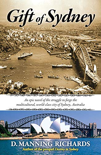9780984541034: Gift of Sydney: An Epic Novel of the Struggle to Forge the Multicultural, World-Class City of Sydney, Australia