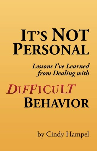 9780984544301: It's Not Personal: Lessons I've Learned from Dealing with Difficult Behavior