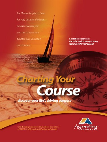 9780984545537: Charting Your Course: Discover Your Life's Driving Purpose