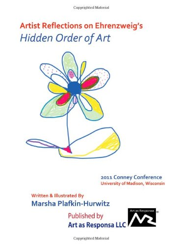 9780984545629: Artist Reflections on Ehrenzweig's The Hidden Order of Art: Presentation from the Conney Conference on Jewish Identity and the Arts, University of Madison, Wisconsin