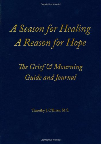 9780984546107: A Season for Healing, A Reason for Hope: The Grief & Mourning Guide and Journal