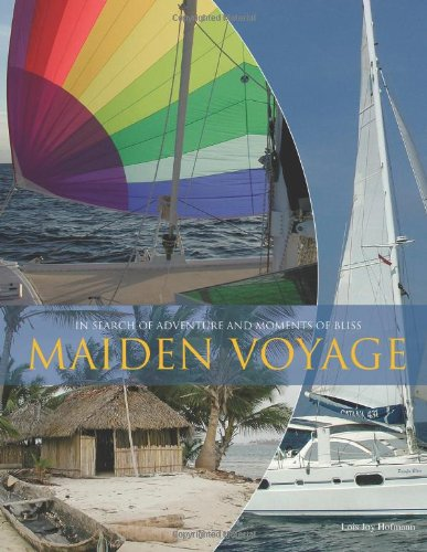 9780984549320: Maiden Voyage : In Search of Adventure and Moments of Bliss