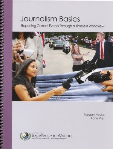 9780984549665: Journalism Basics: Reporting Current Events Through a Timeless Worldview