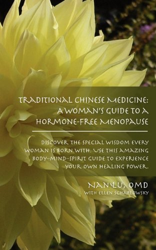 9780984550807: Traditional Chinese Medicine: A Woman's Guide to a Hormone-Free Menopause