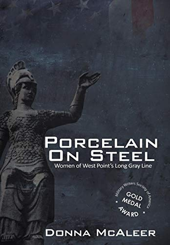 Porcelain On Steel | Women of West Point's Long Gray Line: McAleer, Donna M.