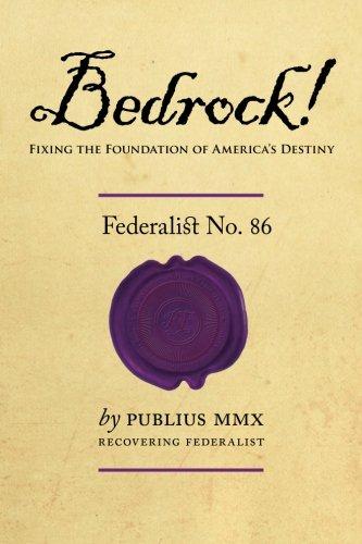 9780984551200: Bedrock! - Federalist No. 86: Fixing the Foundation of America's Destiny