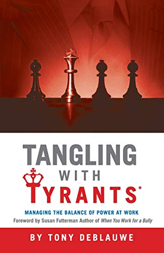 9780984552771: Tangling with Tyrants: Managing the Balance of Power at Work