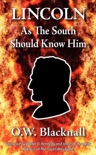 9780984552962: Lincoln as the South Should Know Him