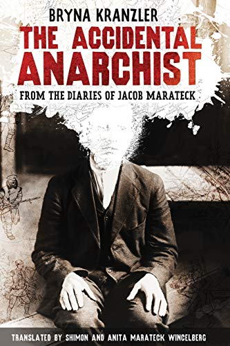 9780984556304: The Accidental Anarchist: A humorous (and true) account of a man who was sentenced to death 3 times -- and survived