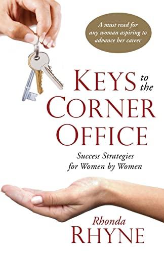 9780984556342: Keys to the Corner Office: Success Strategies for Women by Women