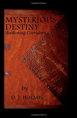 9780984557608: Mysterious Destiny Beckoning Corridors