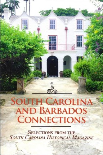 9780984558032: South Carolina and Barbados Connections: Selections from the South Carolina Historical Magazine