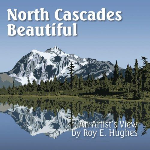 9780984561438: North Cascades Beautiful: An Artist's View