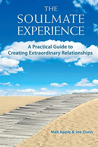 9780984562206: The Soulmate Experience: A Practical Guide to Creating Extraordinary Relationships