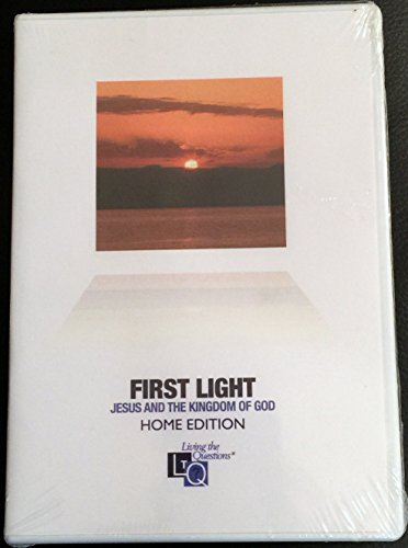 9780984568321: First Light Home Edition: Jesus and the Kingdom of God