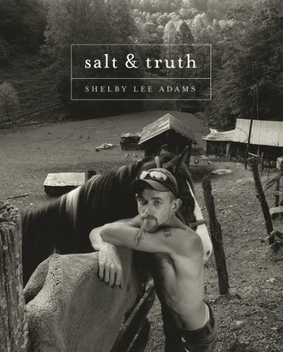 Shelby Lee Adams: Salt & Truth: Adams, Shelby; Evans, Catherine