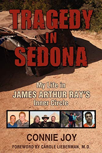 9780984575169: Tragedy in Sedona: My Life in James Arthur Ray's Inner Circle