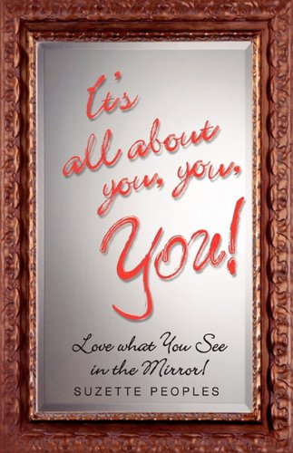 9780984579204: It's all about you, you, YOU