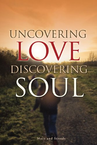Uncovering Love, Discovering Soul: Mary and Friends