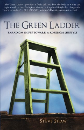 9780984581528: The Green Ladder: Paradigm Shifts Toward A Kingdom Lifestyle