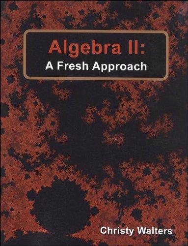 9780984583225: Algebra II: A Fresh Approach (2010)