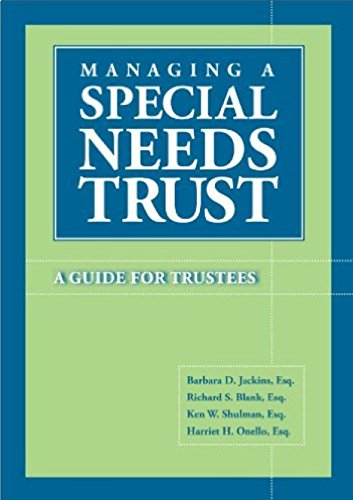 Managing a Special Needs Trust: A Guide for Trustees {THIRD EDITION}