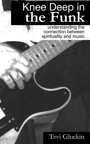 9780984585618: Knee Deep in the Funk: Understanding the Connection Between Spirituality and Music