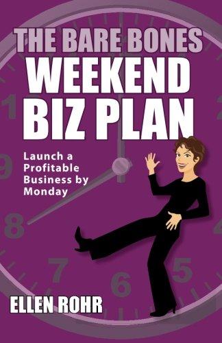 9780984587636: The Bare Bones Weekend Biz Plan: Launch a Profitable Business by Monday