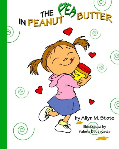 9780984589050: The Pea in Peanut Butter