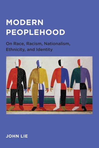 9780984590940: Modern Peoplehood: On Race, Racism, Nationalism, Ethnicity, and Identity (Global, Area, and International Archive)