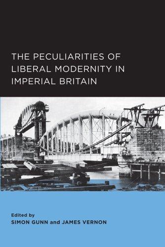 9780984590957: The Peculiarities of Liberal Modernity in Imperial Britain (Berkeley Series in British Studies)