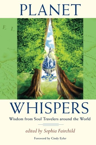 9780984593057: Planet Whispers: Wisdom from Soul Travelers around the World