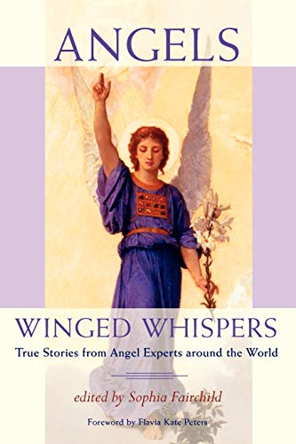 9780984593071: Angels: Winged Whispers - True Stories from Angel Experts around the World