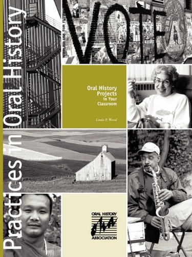 9780984594726: Oral History Projects in Your Classroom (Practices in Oral History)