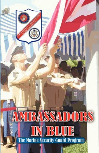 9780984595730: AMBASSADORS IN BLUE - The Marine Security Guard Program